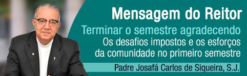 Mensagem do Reitor da PUC-Rio, Padre Josafá Carlos de Siqueira, S.J: Terminar o semestre agradecendo - os desafios impostos e os esforços da comunidade no primeiro semestre de 2020
