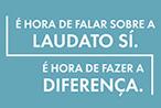 Cinco anos da Laudato Si: É hora de fazer a diferença -  Inspirada pela Encíclica, PUC-Rio lança uma nova proposta de estímulo ao bem comum
