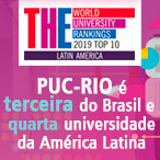 PUC-Rio é terceira do Brasil no Times Higher Education Latin American University Rankings 2019, e está entre as TOP 5 na América Latina